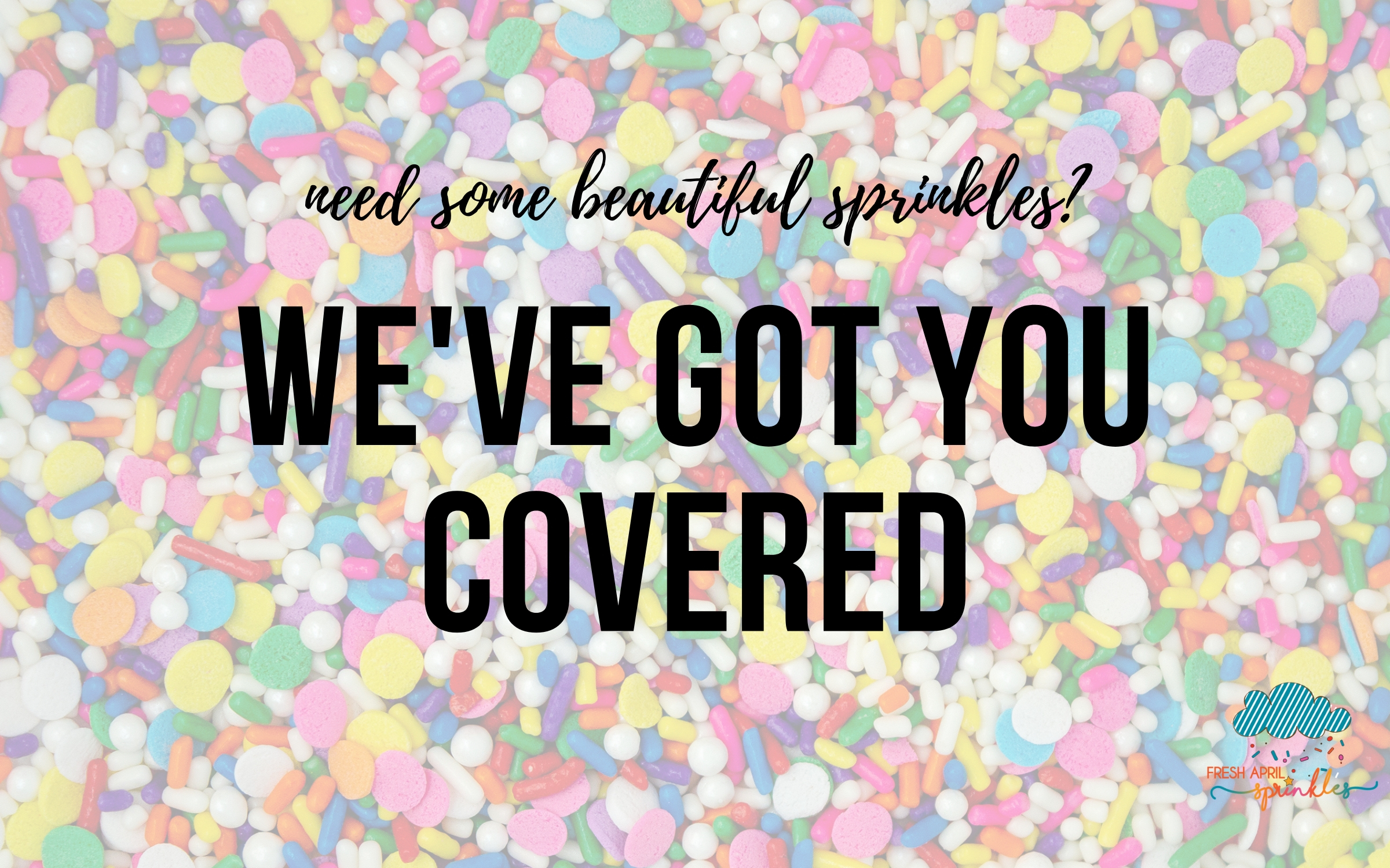 Copy of Need some beautiful sprinkles_ We've got you covered! Visit our sprinkle shop